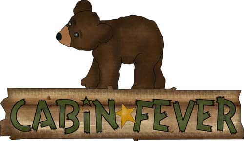 Cabin Fever - Bear on Cabin Fever Sign